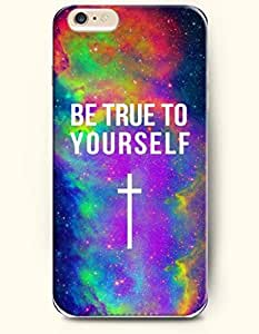 iPhone 6 Case,OOFIT iPhone 6 (4.7) Hard Case **NEW** Case with the Design of BE TRUE TO YOURSELF - ECO-Friendly Packaging - Case for Apple iPhone iPhone 6 (4.7) (2014) Verizon, AT&T Sprint, T-mobile