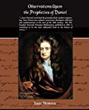 Observations upon the Prophecies of Daniel, Isaac Newton, 1438509561