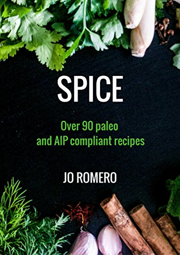 SPICE: Over 90 Paleo and AIP Compliant -
