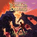 Joshua Dread Audiobook by Lee Bacon Narrated by Maxwell Glick