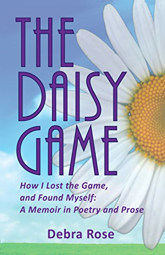 Game Daisy (The Daisy Game: How I Lost the Game and Found Myself:  A Memoir in Poetry and Prose)