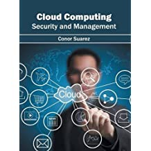 Cloud Computing: Security and Management