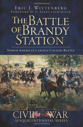 The Battle of Brandy Station: North America's Largest Cavalry Battle (Civil War Series) (Outline Map Of North And South America)
