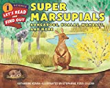 img - for Super Marsupials: Kangaroos, Koalas, Wombats, and More (Let's-Read-and-Find-Out Science 1) book / textbook / text book