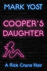 COOPER'S DAUGHTER (A Rick Crane Noir Book 1)