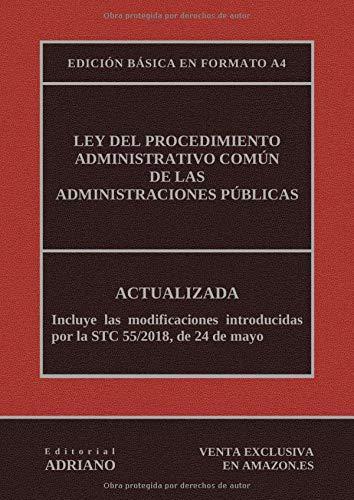 Ley del Procedimiento Administrativo Común de las Administraciones Públicas (Edición básica en formato A4): Actualizada, incluyendo la última reforma recogida en la descripción por Editorial ADRIANO