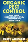 Organic Pest Control: How to Use Organic Pest Control Effectively for Your Garden