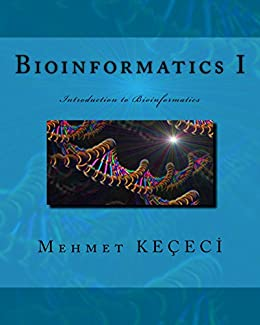 Bioinformatics I: Introduction to Bioinformatics (English Edition) de [Keçeci, Mehmet]