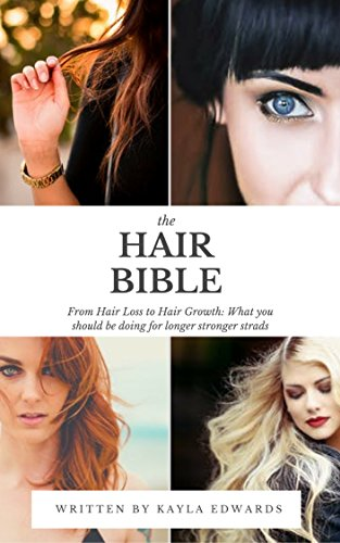 Hair Loss to Hair Growth: What you should be doing for longer strands (The Hair Bible Book 1)