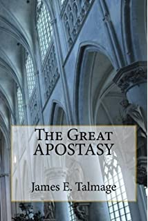 The great apostasy james e talmage 9781505820836 amazon books customers who viewed this item also viewed fandeluxe Images