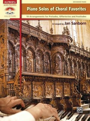 [(Piano Solos of Choral Favorites: 10 Arrangements for Preludes, Offertories and Postludes)] [Author: Jan Sanborn] published on (April, 2013) pdf epub