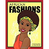 African Fashions: A Fashion Coloring Book Featuring 24 Beautiful Women From 12 Countries in Africa (Around the World Fashions