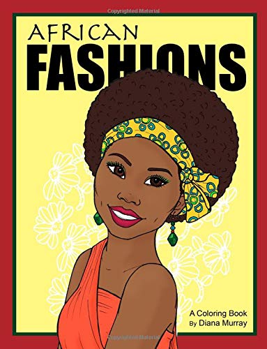 Pdf Crafts African Fashions: A Fashion Coloring Book Featuring 24 Beautiful Women From 12 Countries in Africa