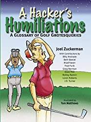 A Hacker's Humiliations: A Glossary of Golf Grotesqueries