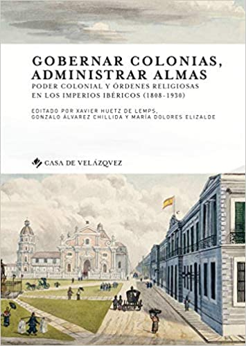 Gobernar colonias, administrar almas Collection de la Casa de Velázquez: Amazon.es: Aa.Vv.: Libros