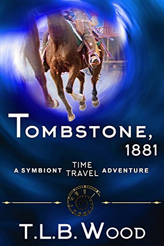 - Tombstone, 1881 (The Symbiont Time Travel Adventures Series, Book 2): Young Adult Time Travel Adventure