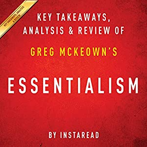 Essentialism: The Disciplined Pursuit of Less, by Greg McKeown Audiobook