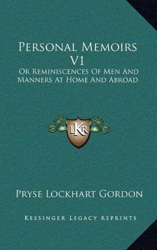 Download Personal Memoirs V1: Or Reminiscences Of Men And Manners At Home And Abroad pdf