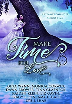 Make Time For Love: a Time Travel Romance Collection by [Corwin, Monica, Wynn, Gina, Brower, Dawn, Glasneck, Tina, Klein, Kaiden, Gavin, Liz, Gale, Amy L., Shae, Sybil, Ellen, Tracy]