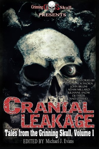 Cranial Leakage (Tales from the Grinning Skull) (Volume 1)
