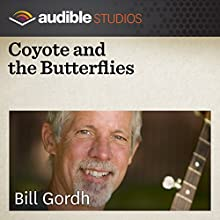 Coyote and the Butterflies: An American Indian Folktale Performance by Bill Gordh Narrated by Bill Gordh