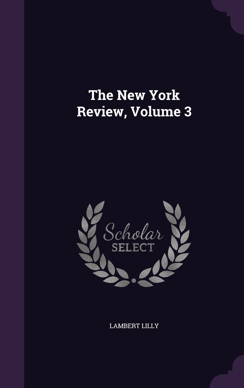 Download The New York Review, Volume 3 ebook