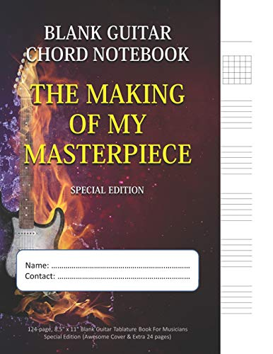 The Making Of My Masterpiece - Blank Guitar Chord Notebook: 124-page 8.5 x 11 Blank Guitar Tablature Book For Musicians (Special Edition) (Blank Guitar Tab Notebook) Mawi Music Publishing