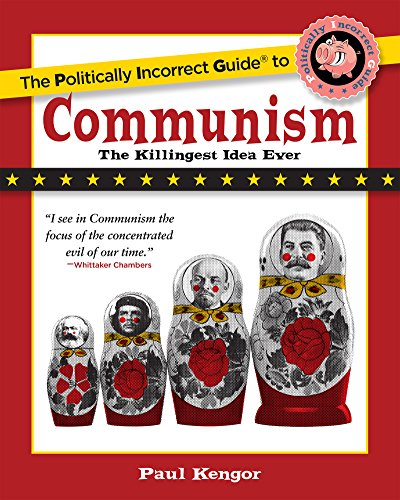 The Politically Incorrect Guide to Communism (The Politically Incorrect Guides) by [Kengor, Paul]