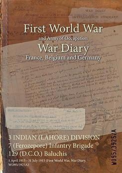 Free Epub Book 3 INDIAN (LAHORE) DIVISION 7 (Ferozepore) Infantry Brigade 129 (D.C.O.) Baluchis : 1 April 1915 - 31 July 1915