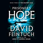 Prisoner's Hope : The Seafort Saga, Book 3 | David Feintuch