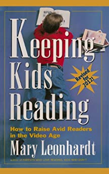 Keeping Kids Reading:  How to Raise Avid Readers in the Video Age by [Leonhardt, Mary]