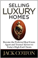 Selling Luxury Homes by Jack Cotton (2010-08-02) Hardcover