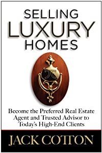 Selling Luxury Homes by Jack Cotton (2010-08-02)