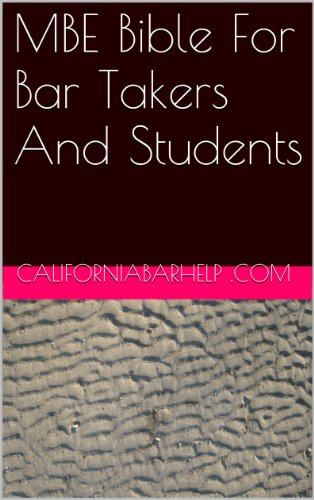 MBE Bible For Bar Takers And Students * e book: e law-book, - by the authors of 6 published bar essays - LOOK INSIDE! !