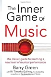The Inner Game of Music by W Timothy Gallwey (2015-06-18)