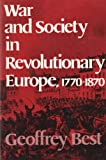 War and Society in Revolutionary Europe, 1770-1870, Best, Geoffrey, 0195205014