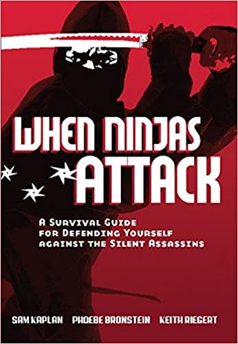 When Ninjas Attack: A Survival Guide for Defending Yourself ...