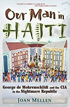 Our Man in Haiti: George de Mohrenschildt and the CIA in the Nightmare Republic by [Mellen, Joan]
