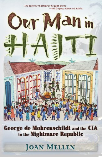 Our Man in Haiti: George de Mohrenschildt and the CIA in the Nightmare - De Mohrenschildt George