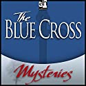 The Blue Cross: A Father Brown Mystery Audiobook by G. K. Chesterton Narrated by James Arthur