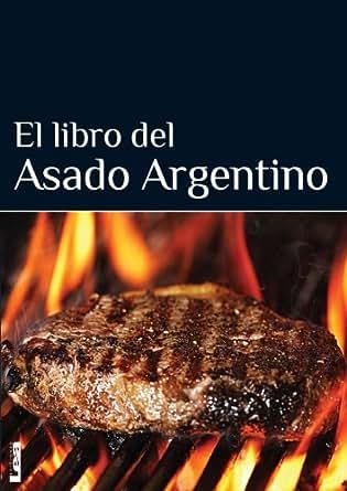 El libro del asado argentino eBook: Eduardo Casalins: Amazon ...