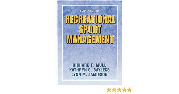 Amazon recreational sport management 4e 9780736051316 amazon recreational sport management 4e 9780736051316 richard mull kathryn bayless lynn jamieson books fandeluxe Gallery
