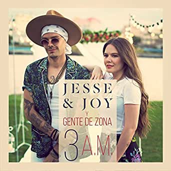 Amazon.com: 3 A.M.: Jesse & Joy & Gente de Zona: MP3 Downloads