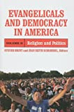 Evangelicals and Democracy in America, Steven G. Brint and Jean Reith Schroedel, 0871540681