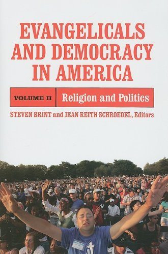 Evangelicals and Democracy in America, Vol. 2: Religion and Politics