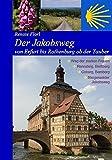 Der Jakobsweg von Erfurt bis Rothenburg ob der Tauber: Weg der starken Frauen, Thüringer Wald, Coburg, Bamberg, Steigerwald