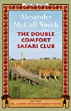 The Double Comfort Safari Club, Alexander McCall Smith, 1594134332