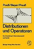Distributionen und Operatoren: Ihre Anwendung in Naturwissenschaft und Technik (German Edition)