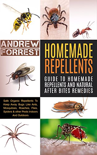 homemade-repellents-ultimate-guide-to-homemade-repellents-and-natural-after-bites-remedies-safe-orga