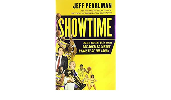 Showtime: Magic, Kareem, Riley, and the Los Angeles Lakers Dynasty ...